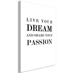 Tablou - Live Your Dream and Share Your Passion (1 Part) Vertical