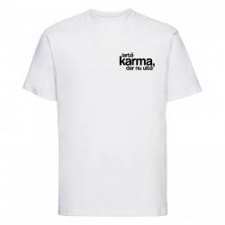 """tricou unisex """"iartă karma, dar nu uită"""""""