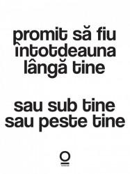 """print """"promit să fiu întotdeauna lângă tine"""""""