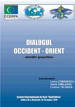 DIALOGUL OCCIDENT - ORIENT - abordări geopolitice -