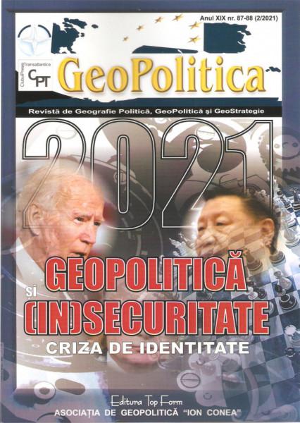 2021: GEOPOLITICA SI (IN)SECURITATE – CRIZA DE IDENTITATE