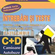 Carte legislatie rutiera - Întrebări şi teste pentru obţinerea permisului auto - categoriile C+D