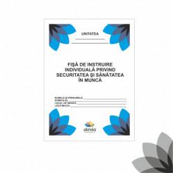 Fisa de instruire individuala privind securitatea si sanatatea In munca