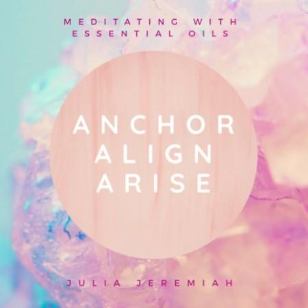 CD Meditatie yoga cu uleiuri esentiale ANCHOR, ALIGN, ARISE
