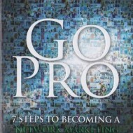 "Cartea ""GO PRO - 7 Steps to becoming a Network Marketing Professional"" - Eric Worre"