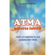 """ATMA Puterea iubirii"" - Jacques Martel"