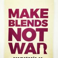 Sacosa bumbac MAKE BLENDS NOT WAR - mov