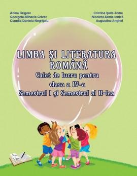 Limba și Literatura Română, Clasa a IV-a - Caiet de lucru (Sem. I și sem. II)
