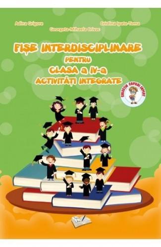 Fișe Interdisciplinare pentru Clasa a IV-a