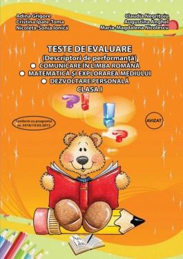 Teste de evaluare, Clasa I (descriptori de performanță) - Comunicare în limba română, Matematică și explorarea mediului, Dezvoltare personală