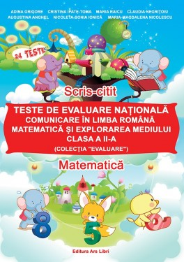 Teste de evaluare națională, Clasa a II-a - Exerciții în Limba Română, Matematică și explorarea mediului