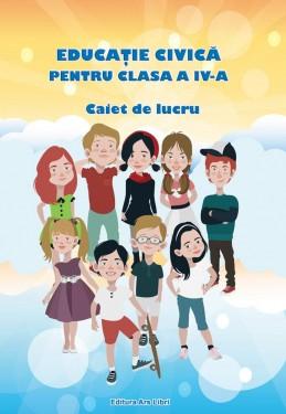 Educaţie Civică, Clasa a IV-a - Caiet de lucru