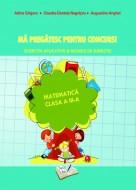 Mă pregătesc pentru concurs, Matematică - Clasa a III-a