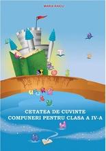Cetatea de cuvinte - Compuneri pentru clasa a IV-a