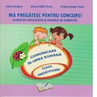 Mă pregătesc pentru concurs! Comunicare în limba română clasa pregătitoare
