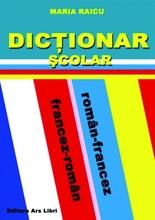 Dicționar Școlar Român-Francez / Francez-Român