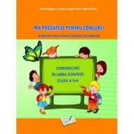Comunicare în Limba Română - Mă pregătesc pentru concurs ! Clasa a II-a