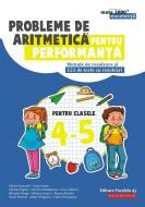 Probleme de aritmetică pentru performanţă. Metode de rezolvare şi 121 de teste cu rezolvări. Clasele IV-V