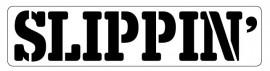 Words Stencil - Slippin'