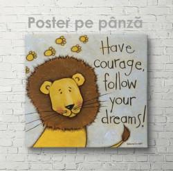 Poster, Ai curaj, urmărește-ți visele