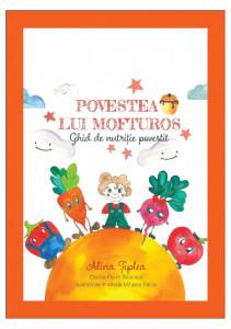"""Povestea lui Mofturos """"Ghid povestit de nutriție"""""""