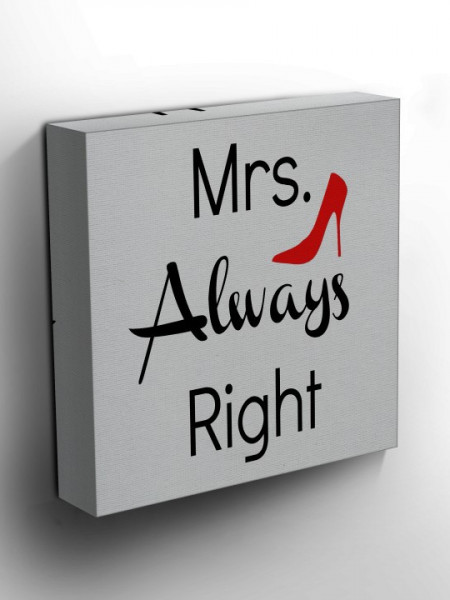 Poze TABLOU MRS. ALWAYS RIGHT