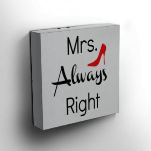 TABLOU MRS. ALWAYS RIGHT