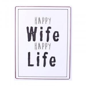 Semn metalic 26,5x35 cm Happy Wife, Happy Life