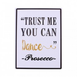 Semn metalic alb 35x26.5 cm Trust Me You Can Dance