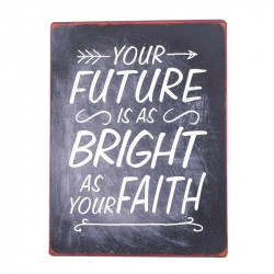 Semn metalic 26,5x35 cm Your Future Is As Bright As Your Faith