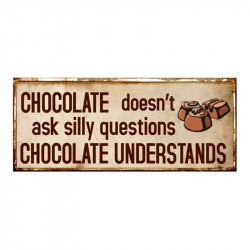 Semn metalic multicolor 13x30,5 cm Chocolate Doesn't Ask Silly Questions