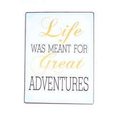 Semn metalic multicolor 26,5x35 cm Life Was Meant For Great Adventures