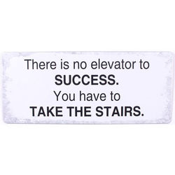 Semn metalic alb 30,5x13 cm There is no elevator to success...