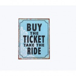 Semn metalic albastru 35x26 cm Buy the Ticket Take the Ride