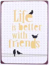 "Semn metalic 26,5 x 35 cm ""Life is better with friends"""