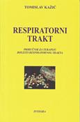 Slika Respiratorni trakt : priručnik za terapiju bolesti respiratornog trakta