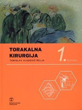 Slika Tomislav Vladović - Relja TORAKALNA KIRURGIJA (3 sveska)