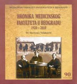 Slika Hronika medicinskog fakulteta U Beogradu1920-2010