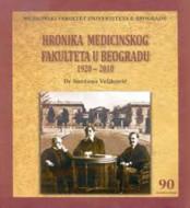 Hronika medicinskog fakulteta U Beogradu1920-2010