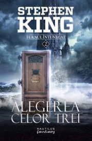 Alegerea celor trei. Stephen King