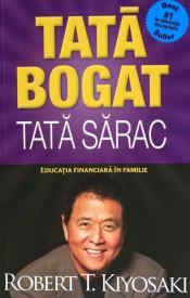 Tata bogat. Tata sarac. Educatia financiara in familie - Robert T. Kiyosaki