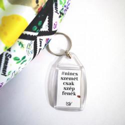 Feliratos kulcstartó - #nincsszemét csakszépfenék