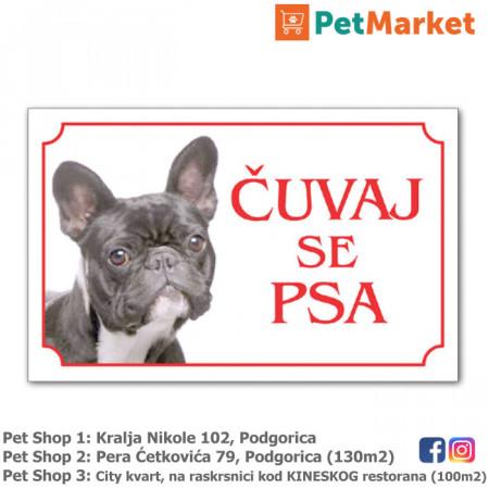 Tabla upozorenja cuvaj se psa francuski bulldog petmarket petshop podgorica crna gora