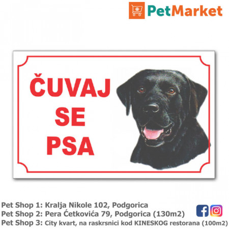 tabla upozorenja cuvaj se psa crni labradot petmarket petshop podgorica crna gora