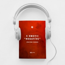 "Curs Audio 5 Emoții ""Negative"""