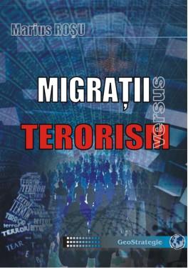 MIGRAŢII VERSUS TERORISM: IMPACT REGIONAL ŞI GLOBAL