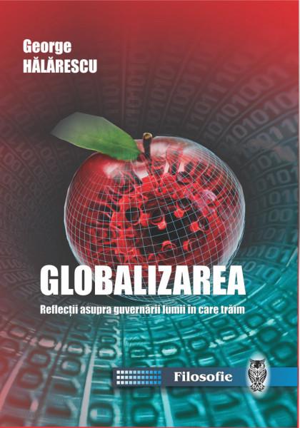 GLOBALIZAREA - REFLECȚII ASUPRA GUVERNĂRII LUMII ÎN CARE TRĂIM