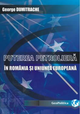 PUTEREA PETROLIERĂ ÎN ROMÂNIA ŞI UNIUNEA EUROPEANĂ