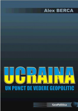 UCRAINA - un punct de vedere geopolitic