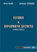 ISTORIE ŞI DIPLOMAŢIE SECRETĂ (1945-1991)